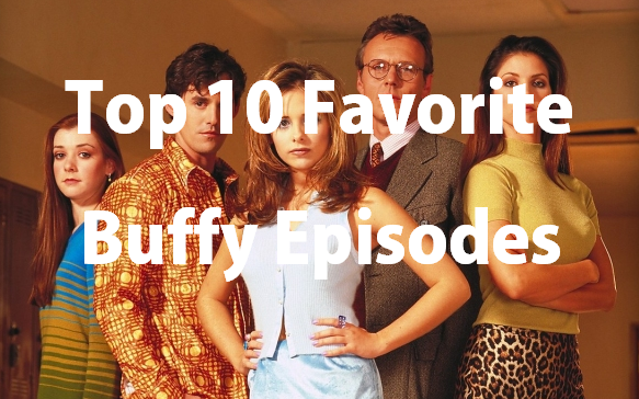 Top 10 Favorite Buffy Episodes Header with the cast of Buffy the Vampire Slayer