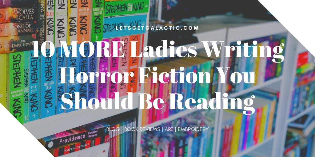 MORE Ladies Writing Horror Fiction